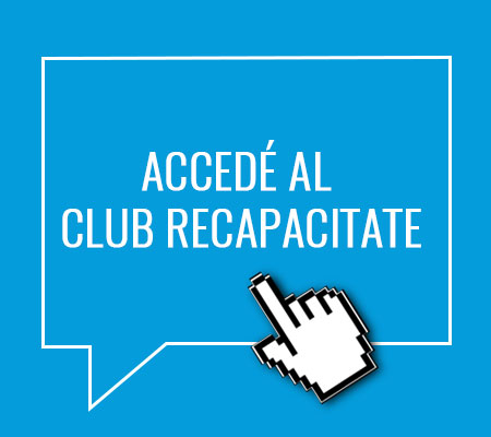 Accedé al Club Recapacitate